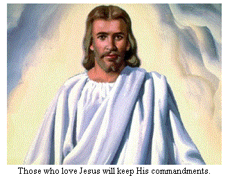 Those who love Jesus will keep His Commandments.