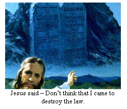 Jesus said the Ten Commandments are here to stay.