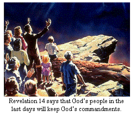 Revelation 14 says that Gods people in the last days will keep God's Commandments.